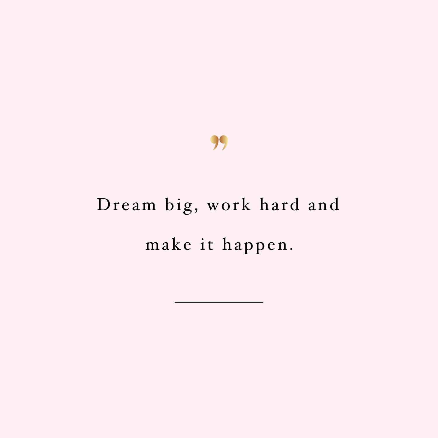 dream big work hard make it happen